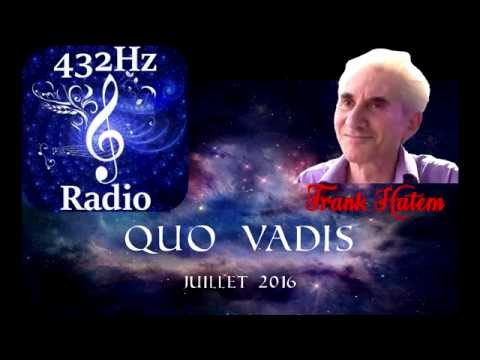 "Frank Hatem (Au-delà du Quantique, sans Big Bang). ""Quo Vadis"" sur 432Hz Radio ►www.432hzradio.fr.nf"