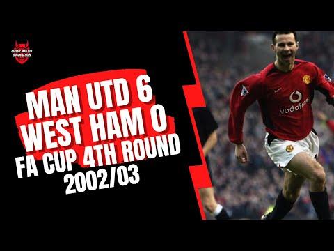 Man Utd 6  v West Ham 0 -  2002/03 FA Cup 4th Round