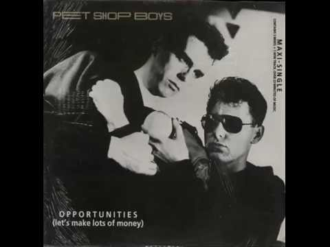 Pet Shop Boys - Opportunities (Let's Make Lots Of Money / Reprise,Short Reprise & Dub )