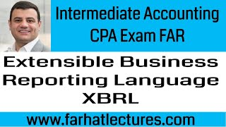 Extensible Business Reporting Language | Intermediate Accounting | XBRL | CPA Exam FAR