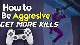 How to Play Aggressive on Controller! (DOMINATE with More Kills on PS4/XBOX Fortnite)