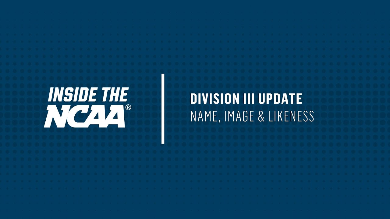 INSIDE THE NCAA: Division I update on Name, Image and Likeness