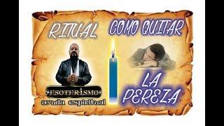 COMO QUITAR LA PEREZA - RITUAL PODEROSO | ESOTERISMO AYUDA ESPIRITUAL