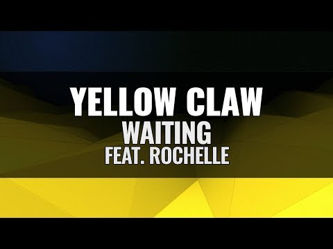 Yellow Claw - Waiting (feat. Rochelle)