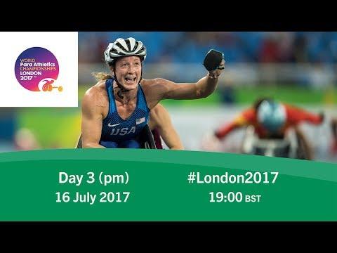 Day 3 | Evening | World Para Athletics Championships London 2017