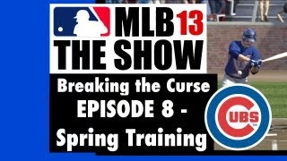 MLB 13 The Show - Breaking the Curse - Chicago Cubs Fantasy Season - Ep. 8 - Spring Training