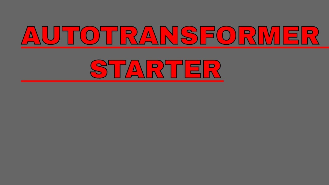 small resolution of home autotransformer starter wiring diagram autotransformer starter full explanation youtube