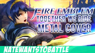 """Together We Ride"" from Fire Emblem - Metal Cover Music Song by NateWantsToBattle"