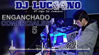 ENGANCHADO COMERCIALES 5 (2017) - Mixer Zone Dj Luc14no Antileo - V.A