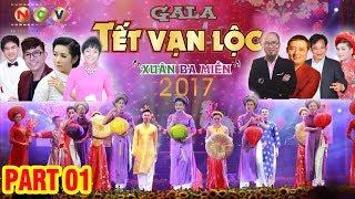 Gala Tết Vạn Lộc 2017 - Xuân Ba Miền | Tập 1
