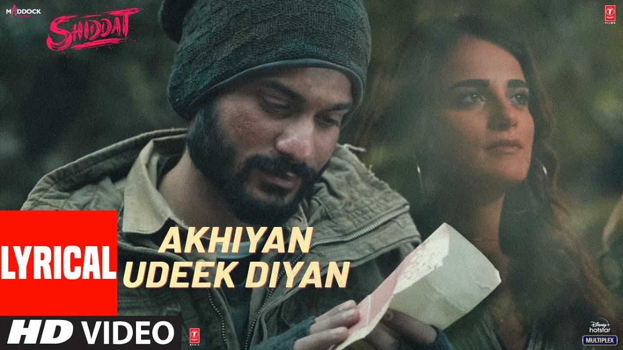 Akhiyan Udeek Diyan (Lyrical) | Shiddat | Sunny K, Radhika M, Mohit R,Diana P |Manan B|Master Saleem