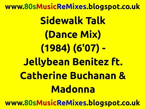 Sidewalk Talk (Dance Mix) - Jellybean Benitez   Madonna   80s Dance Music   80s Club Mixes   80s Pop