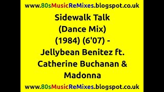 Sidewalk Talk (Dance Mix) - Jellybean Benitez | Madonna | 80s Dance Music | 80s Club Mixes | 80s Pop