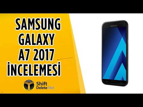 Samsung Galaxy A7 2017 inceleme - Yeni tasarım, su geçirmezlik ve dahası!