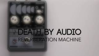 Death By Audio Reverberation Machine Reverb Guitar Effects Pedal Demo