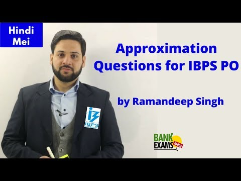High Level Approximation Questions for IBPS PO 2017