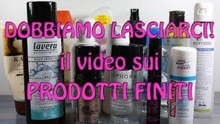 Dobbiamo lasciarci! Il video sui prodotti (in)finiti :) Thumbnail