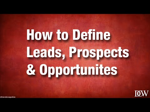 Free Online Sales Training - How to Define Leads, Prospects and Opportunities