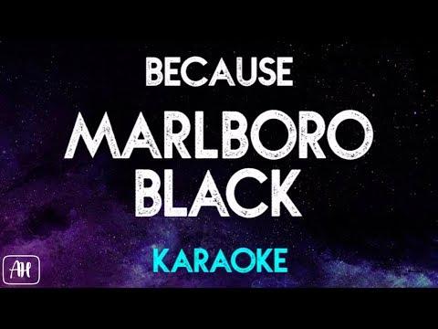 Because - Marlboro Black (Karaoke/Instrumental)
