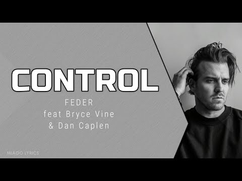 FEDER - Control (Lyrics) Feat. Bryce Vine And Dan Caplen