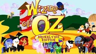 Wizard of Oz (W.O.Z) (Bronalysis Edition) (Part 1 of 2)
