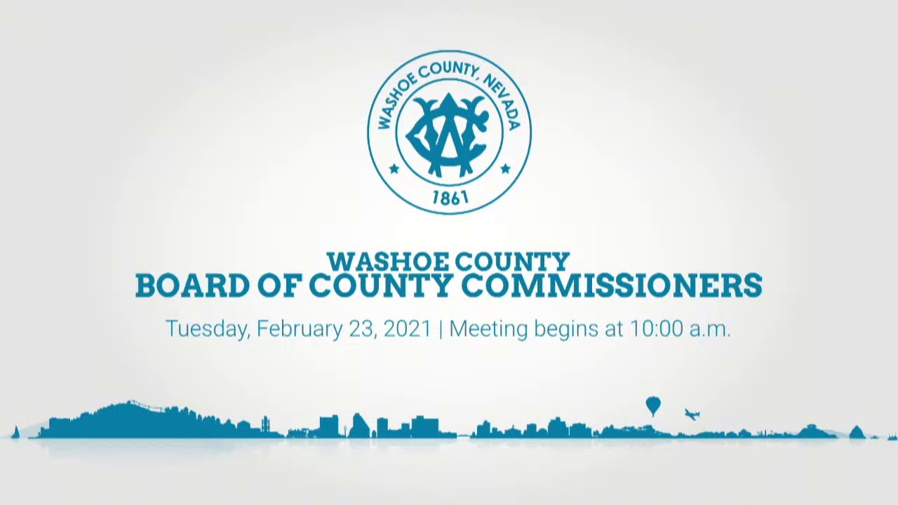 Christmas Break Washoe County 2021 Board Of County Commissioners February 23 2021 Youtube