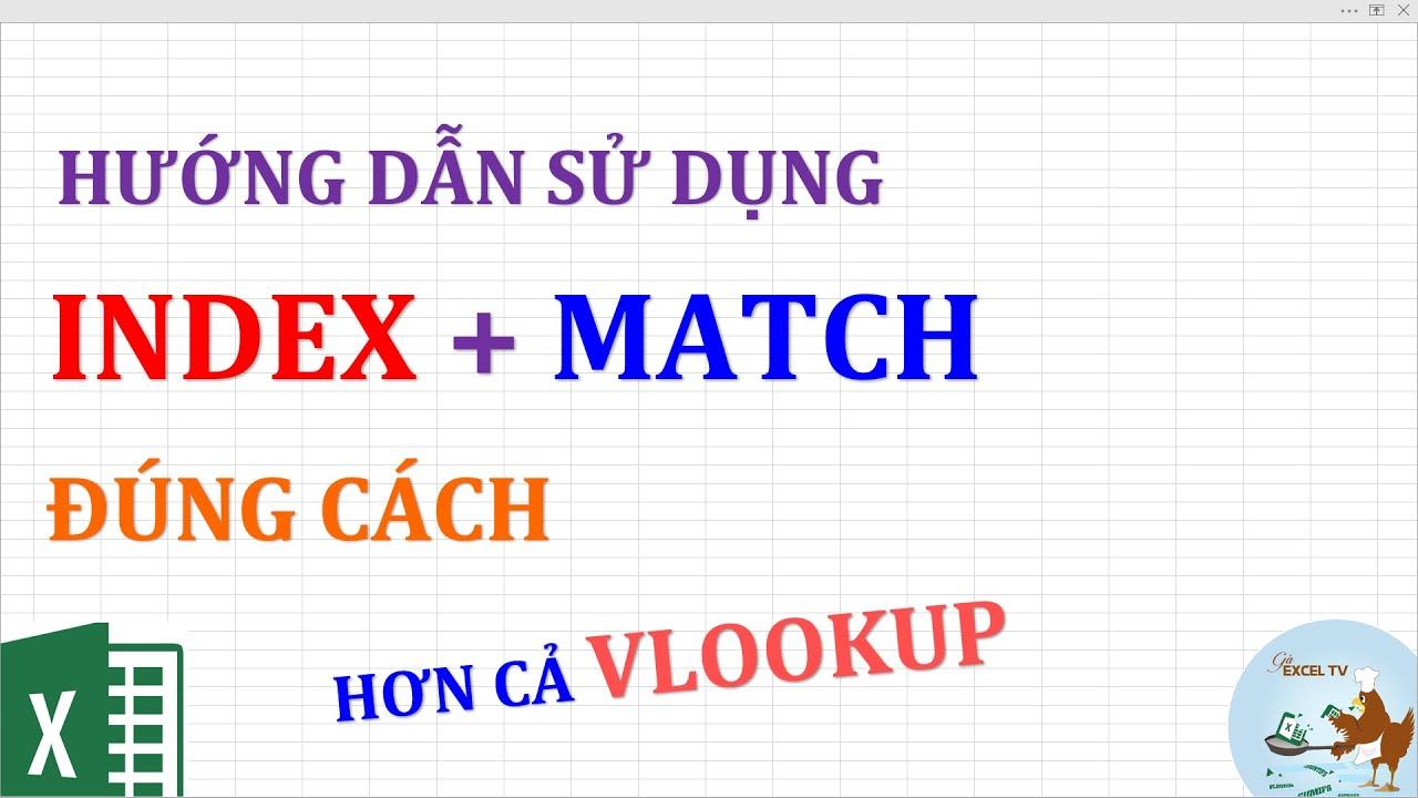 Hướng dẫn sử dụng Index và Match đúng cách (Hơn cả Vlookup)