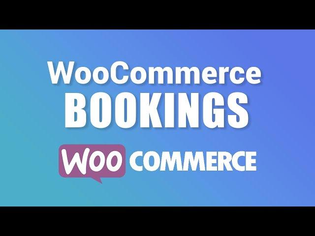 WooCommerce Bookings Tutorial: Create A Booking Website With Wordpress