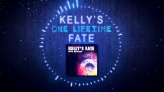 Kelly's Fate - One Lifetime