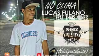 Baixar Lucas L.axx No clima - Part Thais Nunes