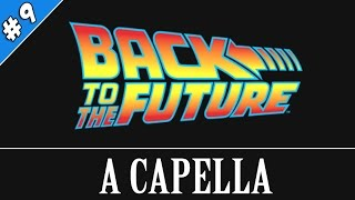 BACK TO THE FUTURE A Capella
