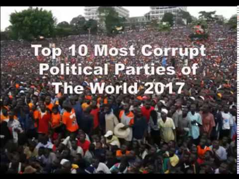 TOP 10 MOST CORRUPT POLITICAL PARTIES OF THE WORLD 2017
