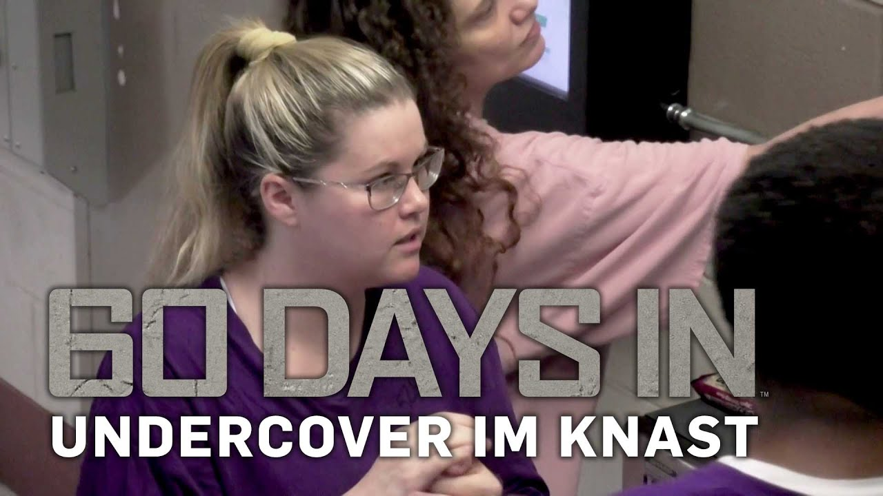 60 Days In Undercover Im Knast