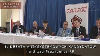 Wybory2015: Publiczna debata antysystemowych kandydatów 22.03.2015 Warszawa (dobry dźwięk)