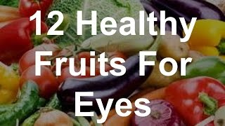 12 Healthy Fruits For Eyes - Best Foods For Eyes