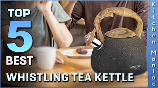 Top 5 Best Whistling Tea Kettle Review in 2021