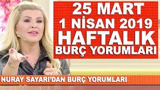 TÜm BurÇlar   25 Mart / 1 Nisan 2019 Nuray Sayarı'dan Haftalık Burç Yorumlar