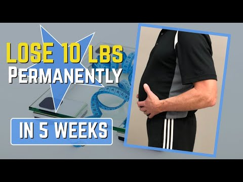 LOSE 10 lbs Permanently in 5 Weeks, 5 Must Do Steps