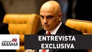 Ministro do STF, Alexandre de Moraes concede entrevista exclusiva ao Jornal da Manhã
