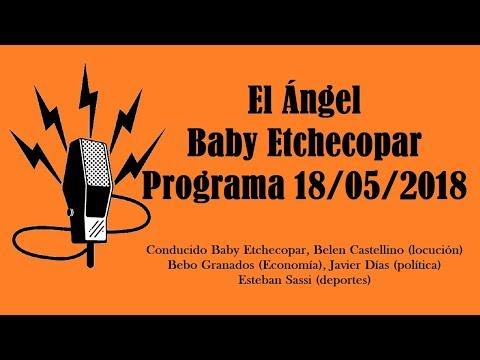 El Ángel con Baby Etchecopar Programa 18/05/2018