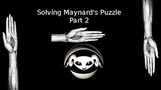 Solving Maynard's Puzzle: part 2