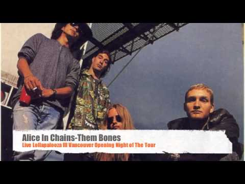 Alice In Chains~Them Bones (Lolla Opening Night 1993) mp3