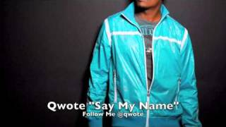 Qwote   Say My Name