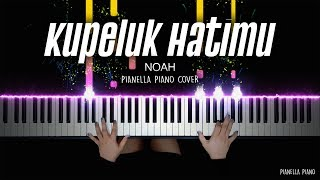 Gambar cover KUPELUK HATIMU - NOAH | Piano Cover by Pianella Piano
