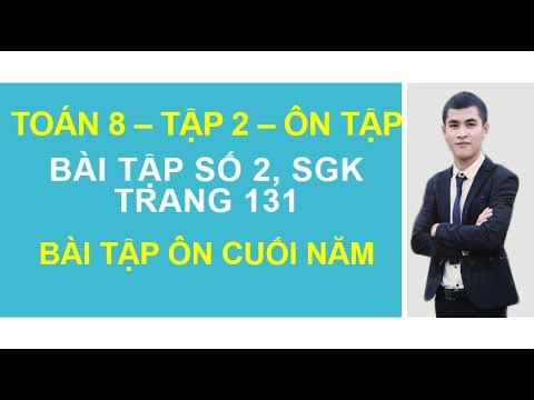 Bài tập 2 SGK Trang 131   Bài tập ôn cuối năm   Toán 8   Tập 2 – GGT