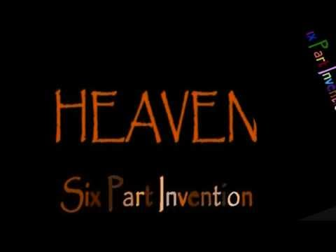 Heaven LYRICS  Six Part Invention