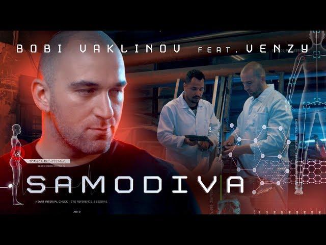 BOBI VAKLINOV feat. VENZY - SAMODIVA [Official Video]