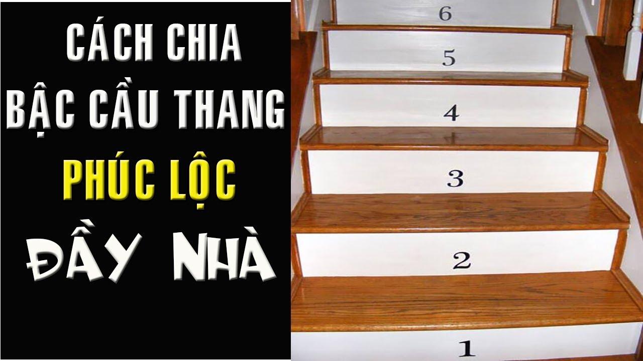 Cách Chia Bậc Cầu Thang theo chuẩn phong thủy PHÚC LỘC TÍCH TỤ ĐẦY NHÀ Gia Đình Sung Túc