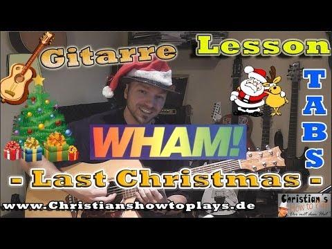 ★Wham LAST CHRISTMAS+TABS/CHORDS Akustik Gitarre Tutorial [HD] Deutsch