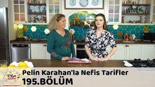 Pelin Karahan'la Nefis Tarifler 195. Bölüm | 15 Haziran 2018